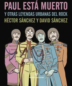 paul_est_amuerto_y_otras_leyendas_urbanas_del_rock
